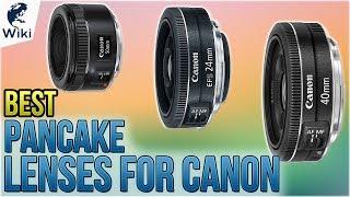 5 Best Pancake Lenses For Canon 2018