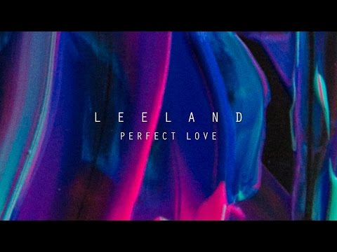 Perfect Love (Official Lyric Video) - Leeland | Invisible