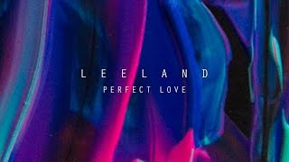 Baixar - Perfect Love Leeland Invisible Official Lyric Video Grátis