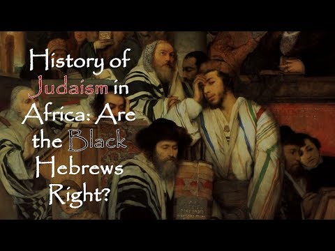 History of Judaism in Africa: Are the Black Hebrews Right?
