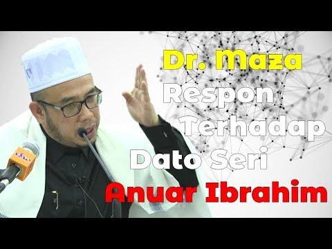Dr. Maza Respon Terhadap Dato Seri Anwar Ibrahim