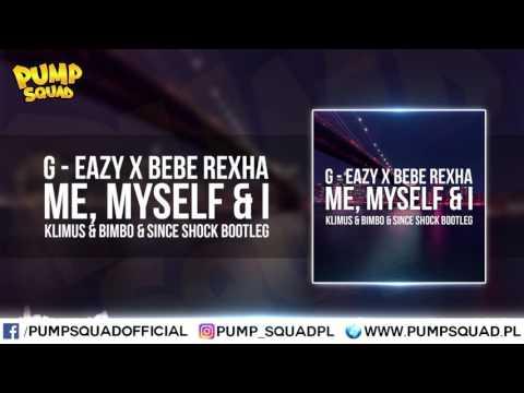 G-Eazy X Bebe Rexha - Me, Myself & I(Klimus & BimBo & Since Shock Bootleg)