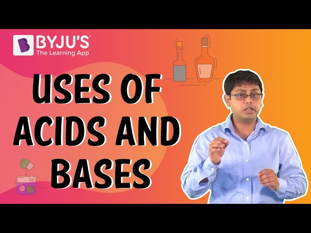 Uses of Acids and Bases: Class 6-10