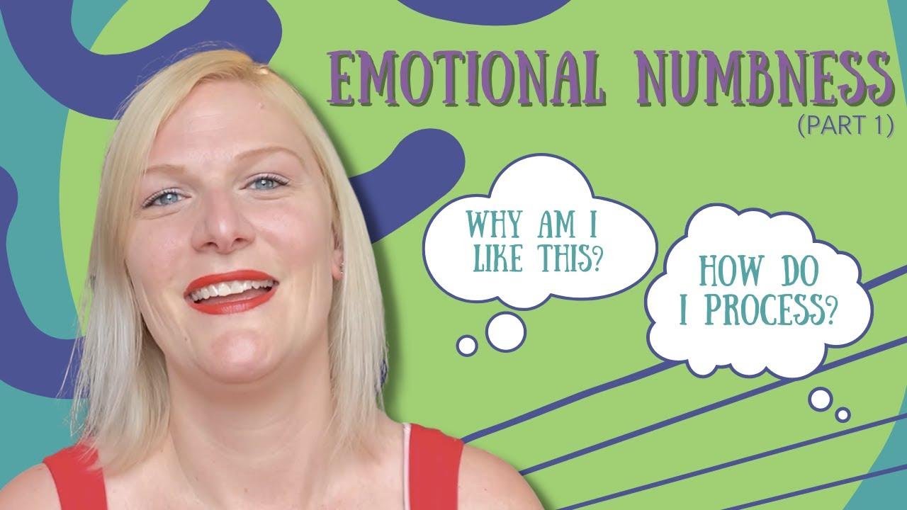 Emotional Numbness | Part 1