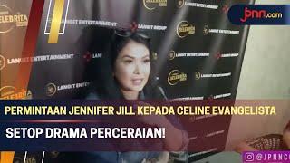 Jennifer Jill: Celine dan Stefan Sama-sama Terpuruk Karena Bercerai