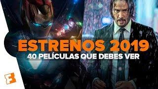 ESTRENOS 2019 - 40 PELÍCULAS QUE DEBES VER