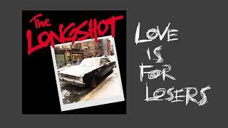Video The Longshot - Love Is For Losers download MP3, 3GP, MP4, WEBM, AVI, FLV Juli 2018