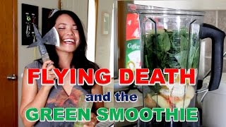 Flying Death and the Green Smoothie
