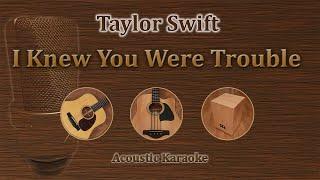 I Knew You Were Trouble - Taylor Swift (Karaoke acoustic)
