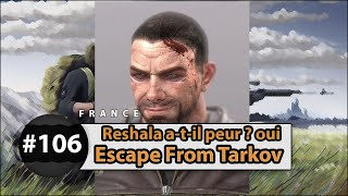Reshala a-t-il peur ? oui - Escape From Tarkov #106