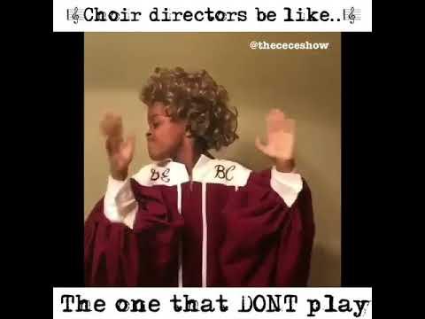 Choir Director Be Like Youtube