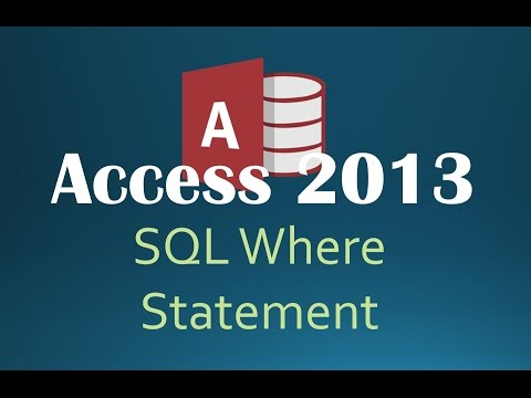 63. SQL WHERE Statement (Programming In Access 2013)