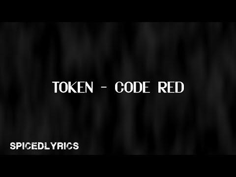 Token - Code Red (Lyrics)