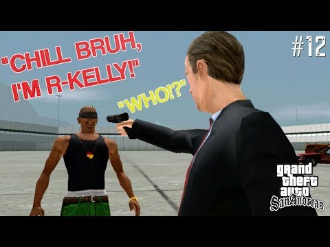 "NO JOB IS TOO TOUGH FOR KELLS! ( FUNNY ""GTA SAN ANDREAS"" GAMEPLAY #12)"