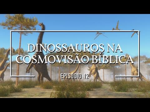 Dinossauros na cosmovisão bíblica: DInossauros #12