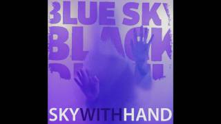 Blue Sky Black Death - Sky With Hand - NOIR - OFFICIAL HQ