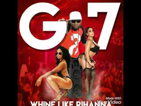 G7- Whine like Rhianna (Raw)June 4, 2017