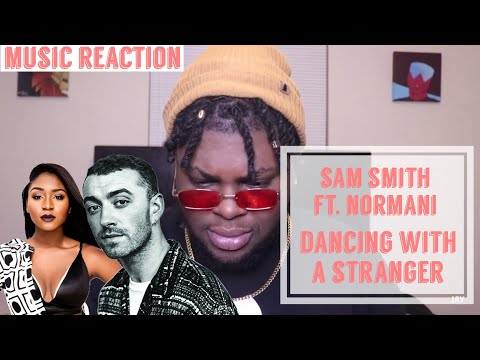 SAM SMITH FT NORMANI DANCING WITH A STRANGER | MUSIC REACTION Mp3