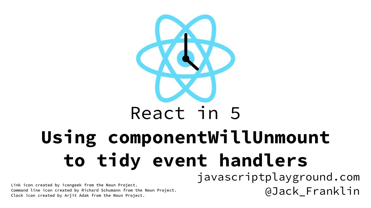 React in 5: Tidying up with componentWillUnmount - YouTube