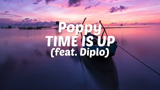 Poppy - Time Is Up (feat. Diplo) [Lyric Video]
