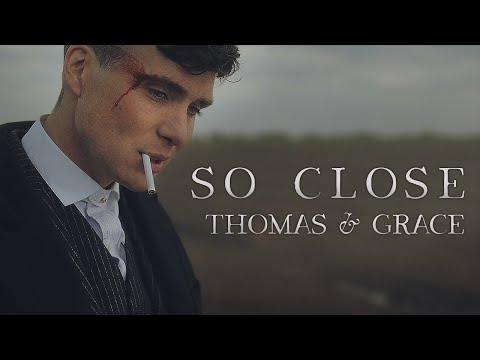 Thomas \u0026 Grace | So Close | Peaky Blinders  (New Version)