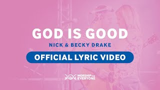 God Is Good (Official Lyŗic Video) - Nick & Becky Drake (Worship For Everyone)