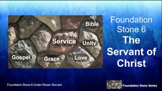"Foundation Stones: ""The Servant of Christ"""