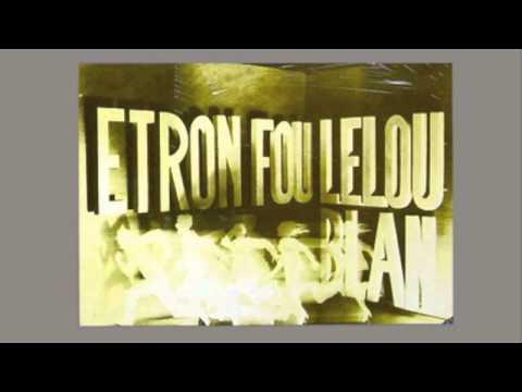 Etron Fou Leloublan - La musique