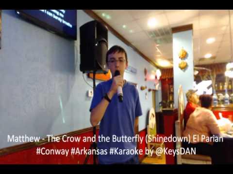Matthew   The Crow And The Butterfly Shinedown El Parian #Conway #Arkansas #Karaoke By @KeysDAN