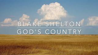 Blake Shelton - God's Country (Lyrics) Video