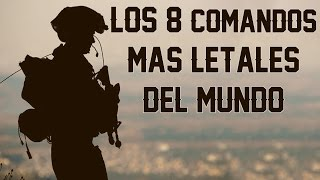 TOP 8 COMANDO MÁS LETALES DEL MUNDO