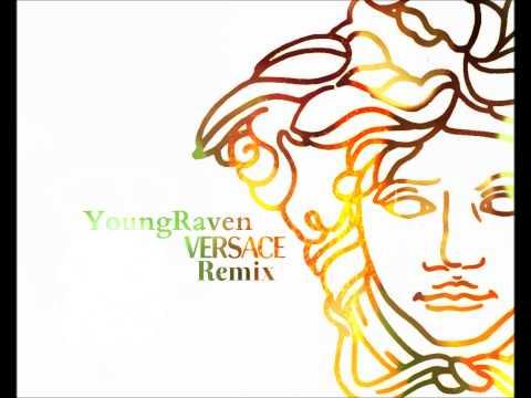 YoungRaven-Versace(Remix)