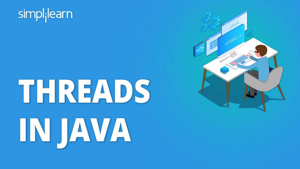 Threads In Java | What Is Multithreading In Java? | Java Multithreading Tutorial