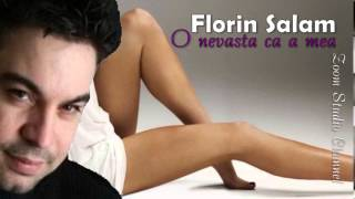 FLORIN SALAM - O NEVASTA CA A MEA