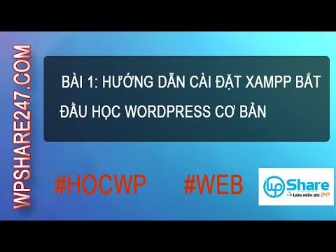 Bài 01 – Hướng dẫn cài đặt XAMPP bắt đầu học WordPress cơ bản