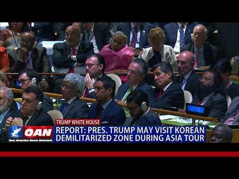 Pres. Trump May Visit Korean Demilitarized Zone During Asia Tour