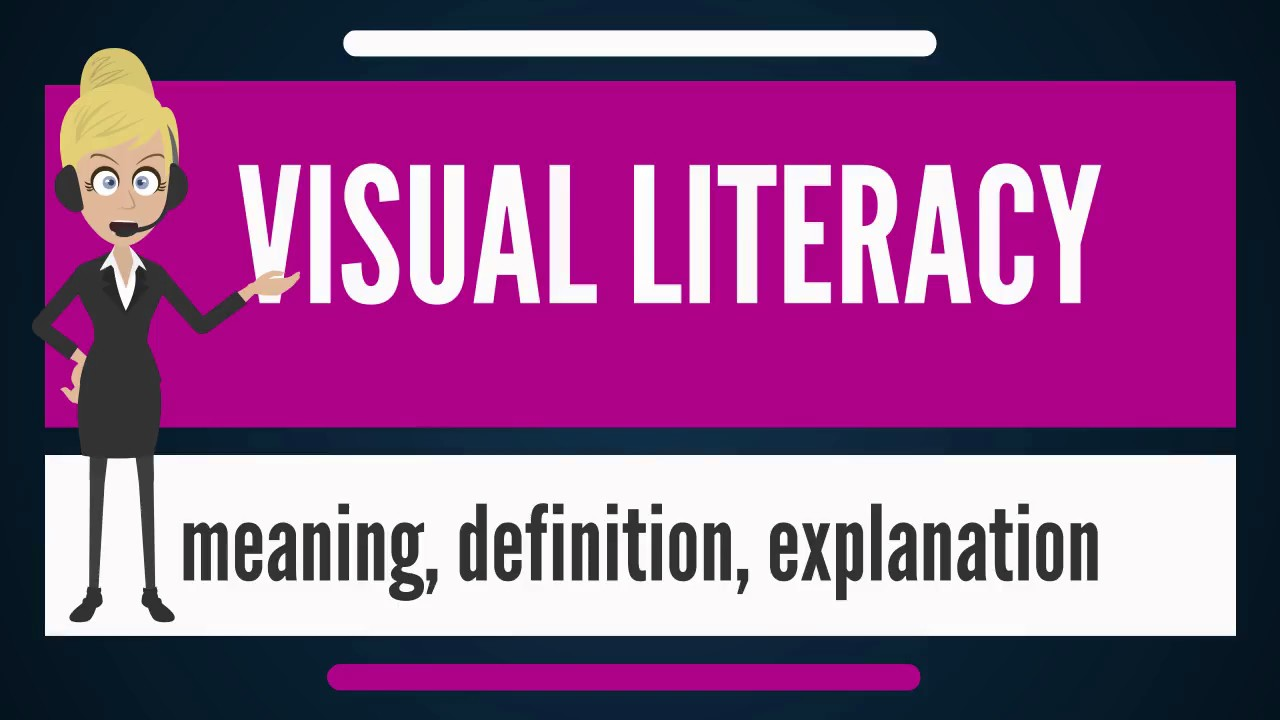 What Is Visual Literacy What Does Visual Literacy Mean Visual