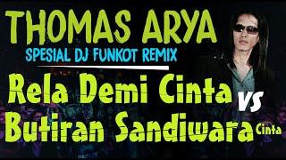 Download REMIX DJ RELA DEMI CINTA VS BUTIRAN SANDIWARA CINTA - THOMAS ARYA | FUNKOT DJ ALAN LEGITO™