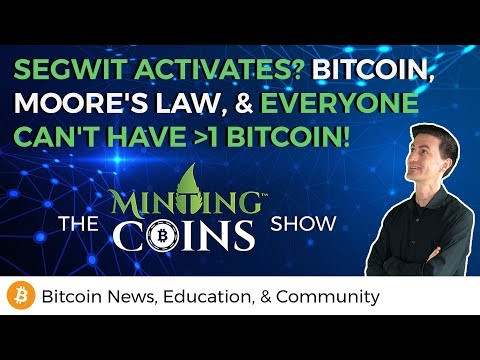SegWit Activates? Bitcoin, Moore