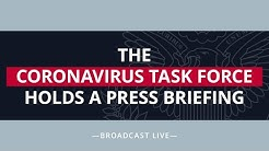 April 20, 2020 | Members of the Coronavirus Task Force Hold a Press Briefing - 5:00 PM