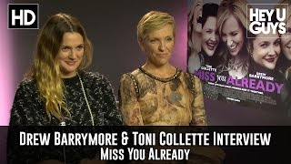 Drew Barrymore & Toni Collette Interview - Miss You Already