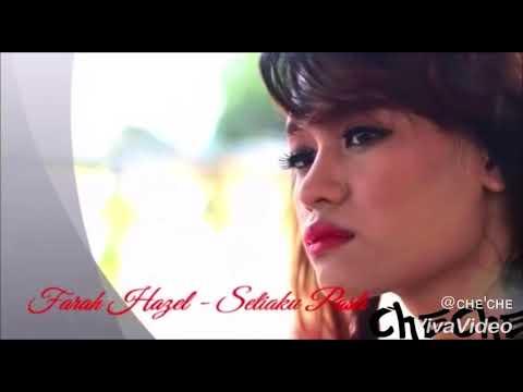 SETIAKU PASTI - FARA HAZEL ( VIDEOCLIP BY CHECHE)