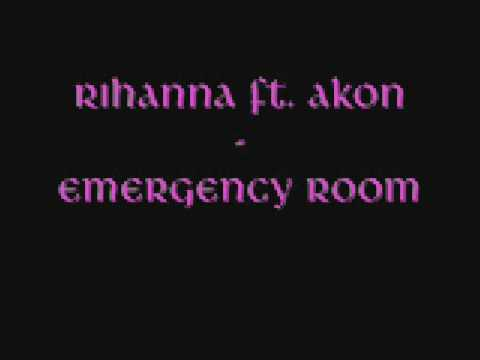 Rihanna Ft  Akon - Emergency Room (NEW MUSIC) HQ with lyrics