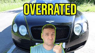 I BOUGHT A CHEAP BENTLEY CONTINENTAL GT AS A DAILY RUNAROUND. And I don't like it!