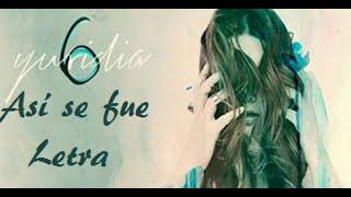 Yuridia - Así se fue - Letra
