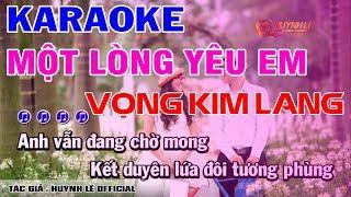 Karaoke Một Lòng Yêu Em - Vọng Kim Lang - Tác Giả Huỳnh Lê ( Sản Phẩm Như Sự Mong Đợi )