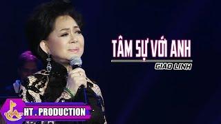 Tâm Sự Với Anh (Sáng Tác: Hoàng Trang) - Giao Linh [Official]