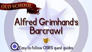 Alfred Grimhand's Barcrawl (miniquest) - OSRS 2007 - Easy Old School Runescape Quest Guide
