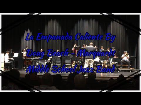 La Empanada Caliente By Doug Beach - Marquardt Middle School Jazz Band