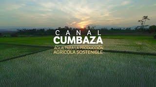 Canal Cumbaza: agua para la producción agrícola sostenible en el Perú